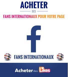 Acheter des fans Facebook internationaux