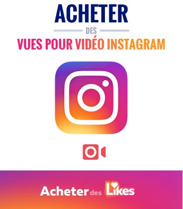 Acheter des vues pour votre vidéo Instagram